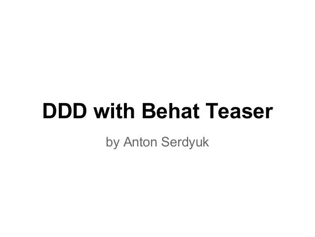 DDD with Behat Teaser by Anton Serdyuk