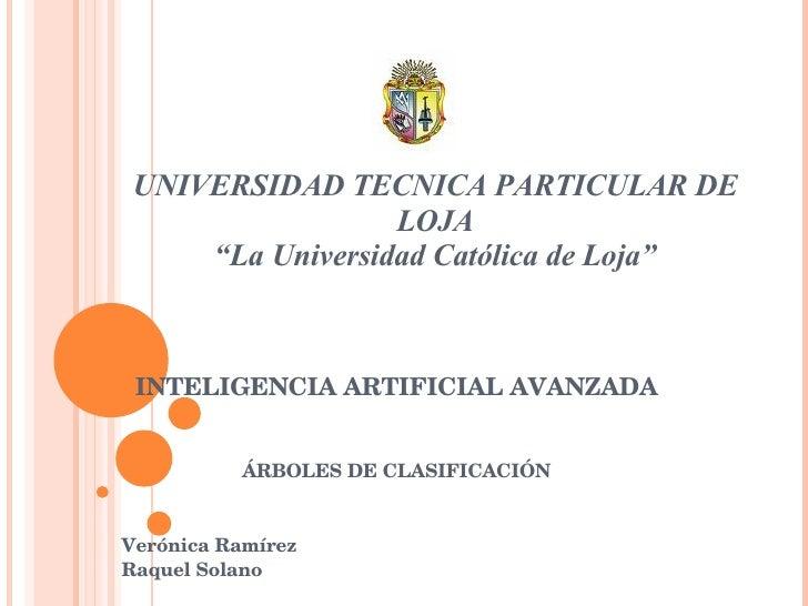 """UNIVERSIDAD TECNICA PARTICULAR DE LOJA """"La Universidad Católica de Loja"""" INTELIGENCIA ARTIFICIAL AVANZADA ÁRBOLES DE CLASI..."""