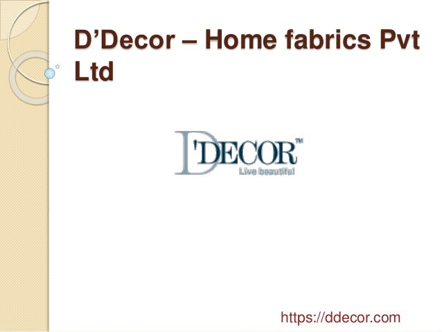 d decor home fabrics pvt ltd