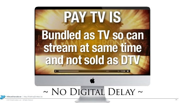 39© 2015 DeanDonaldson.com | All Rights Reserved @DeanDonaldson | http://NothingToHide.Us ~ No Digital Delay ~ PAY TV IS B...