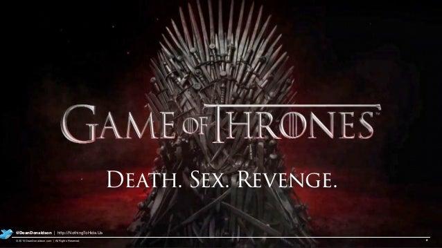 8© 2015 DeanDonaldson.com | All Rights Reserved @DeanDonaldson | http://NothingToHide.Us Death. Sex. Revenge.