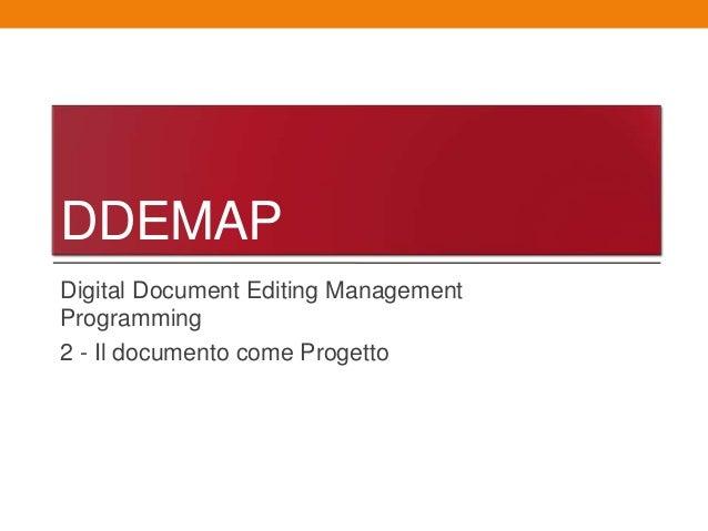 DDEMAPDigital Document Editing ManagementProgramming2 - Il documento come Progetto