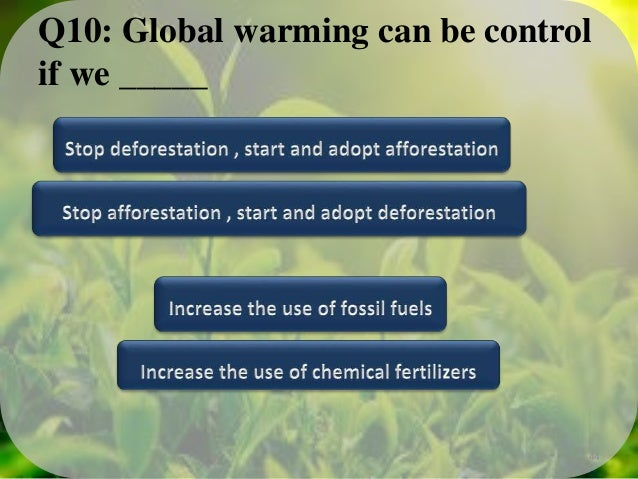 """can we control global warming What we can do the goal is to bring global warming under control by curtailing the release of carbon dioxide and other heat-trapping """"greenhouse"""" gases into the."""