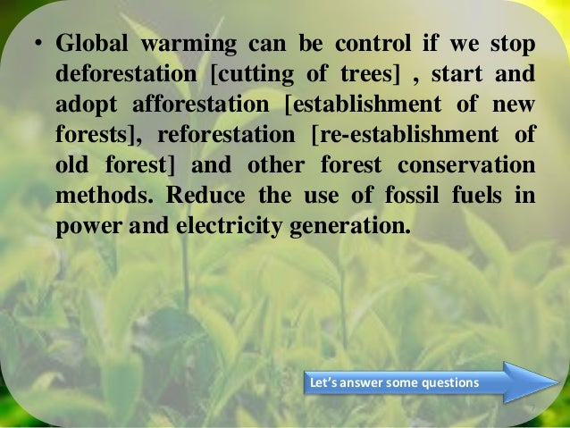 "can we control global warming What we can do the goal is to bring global warming under control by curtailing the release of carbon dioxide and other heat-trapping ""greenhouse"" gases into the."