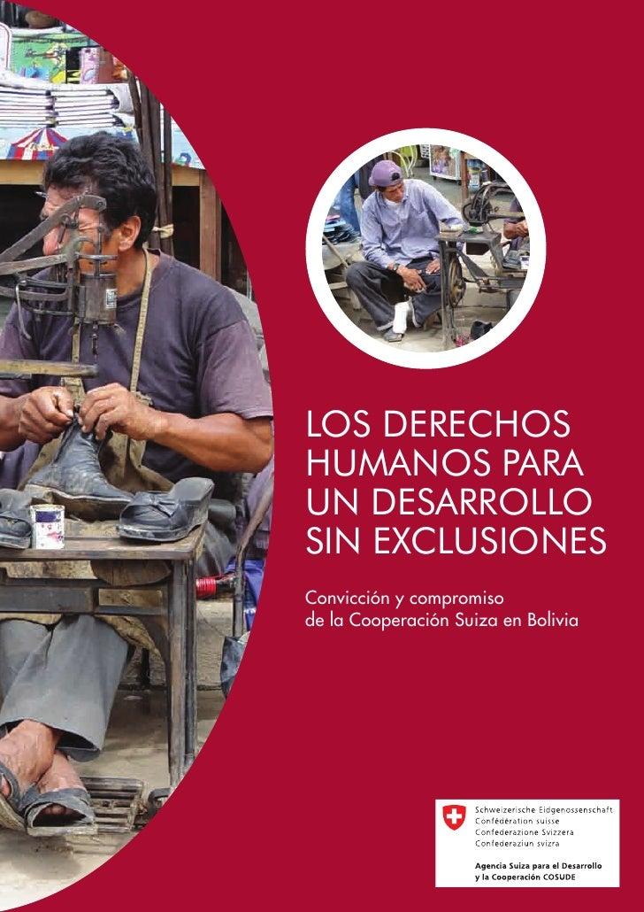LOS DERECHOSHUMANOS PARAUN DESARROLLOSIN EXCLUSIONESConvicción y compromisode la Cooperación Suiza en Bolivia             ...