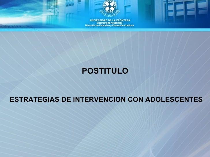 POSTITULOESTRATEGIAS DE INTERVENCION CON ADOLESCENTES