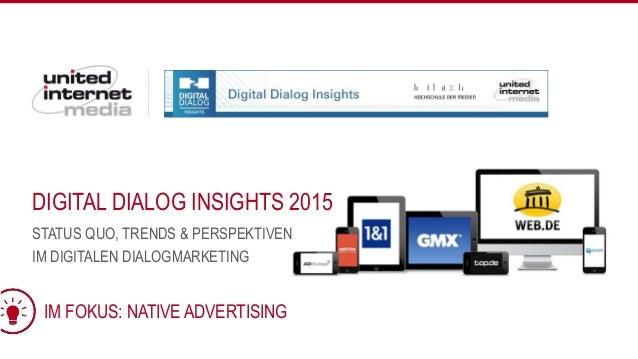 DIGITAL DIALOG INSIGHTS 2015 1 STATUS QUO, TRENDS & PERSPEKTIVEN IM DIGITALEN DIALOGMARKETING IM FOKUS: NATIVE ADVERTISING