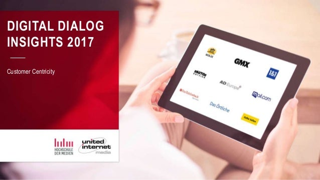 1 DIGITAL DIALOG INSIGHTS 2017 Customer Centricity