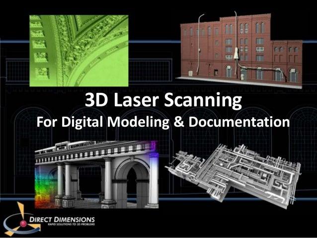 3D Laser ScanningFor Digital Modeling & Documentation