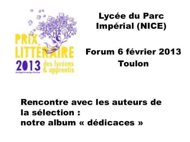 Lycée du Parc               Impérial (NICE)             Forum 6 février 2013                   ToulonRencontre avec les au...