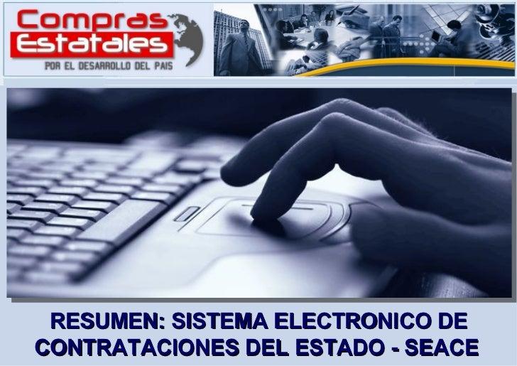 RESUMEN: SISTEMA ELECTRONICO DE CONTRATACIONES DEL ESTADO - SEACE