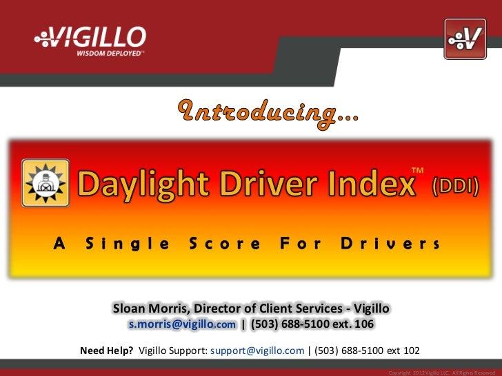 ™       Sloan Morris, Director of Client Services - Vigillo          s.morris@vigillo.com | (503) 688-5100 ext. 106       ...