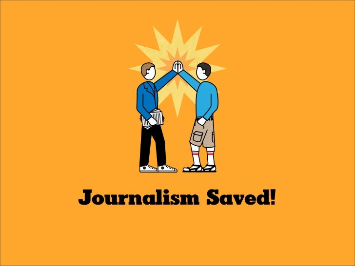 Journalism Saved!