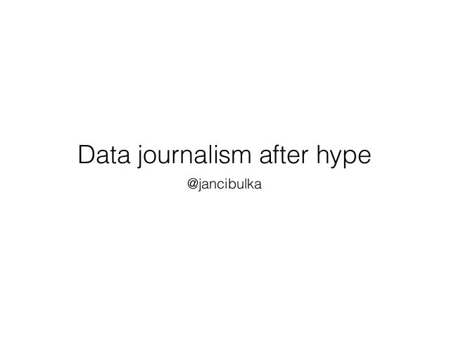 Data journalism after hype @jancibulka