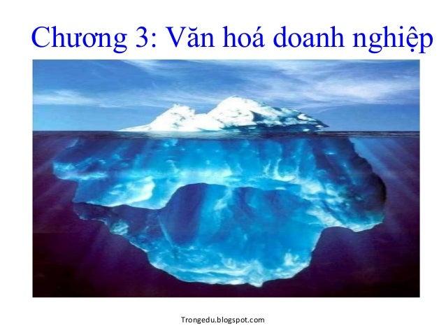 Chương 3: Văn hoá doanh nghiệp  Trongedu.blogspot.com