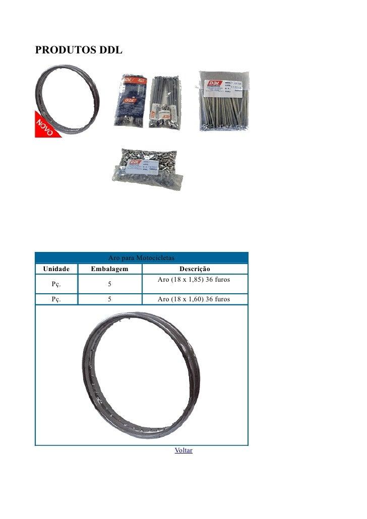 PRODUTOS DDL               Aro para Motocicletas Unidade   Embalagem                 Descrição                            ...