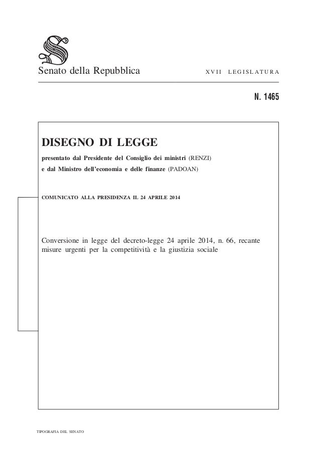 Senato della Repubblica X V I I L E G I S L A T U R A N. 1465 DISEGNO DI LEGGE presentato dal Presidente del Consiglio dei...