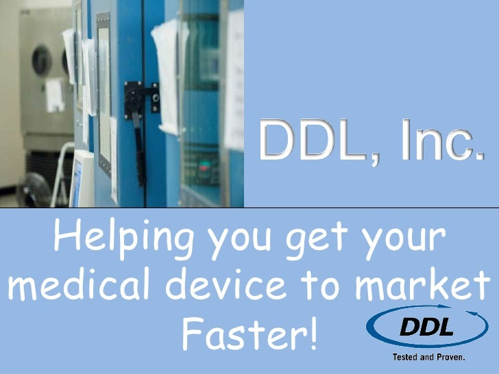 Get your Medical Device to Marketing Faster with DDL!