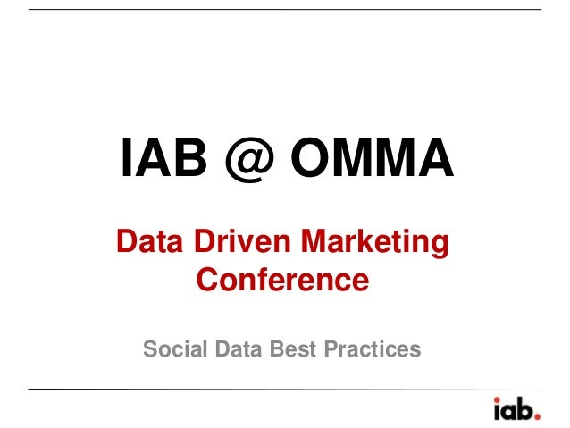 IAB @ OMMAData Driven Marketing     Conference Social Data Best Practices