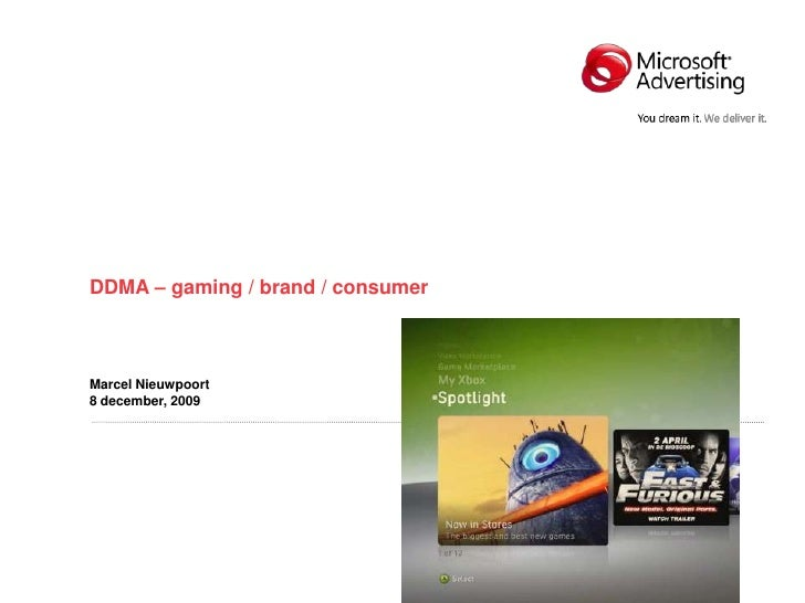 DDMA – gaming / brand / consumer    Marcel Nieuwpoort 8 december, 2009