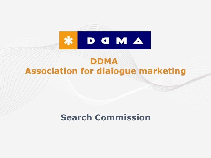 DDMAAssociation for dialogue marketing       Search Commission