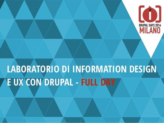 LABORATORIO DI INFORMATION DESIGN E UX CON DRUPAL - FULL DAY