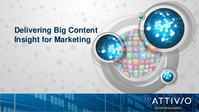 Delivering Big Content Insight for Marketing