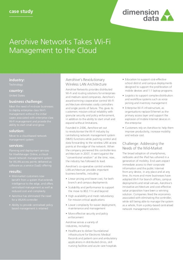 case studyAerohive Networks Takes Wi-FiManagement to the Cloudindustry:                                 Aerohive's Revolu...