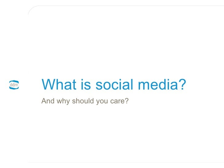 What is social media? And why should you care?