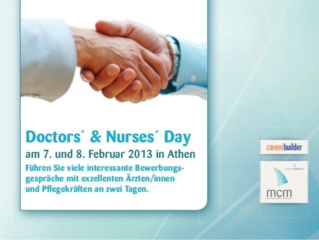 Doctors´ & Nurses´ Dayam 7. und 8. Februar 2013 in AthenFühren Sie viele interessante Bewerbungs-gespräche mit exzellenten...