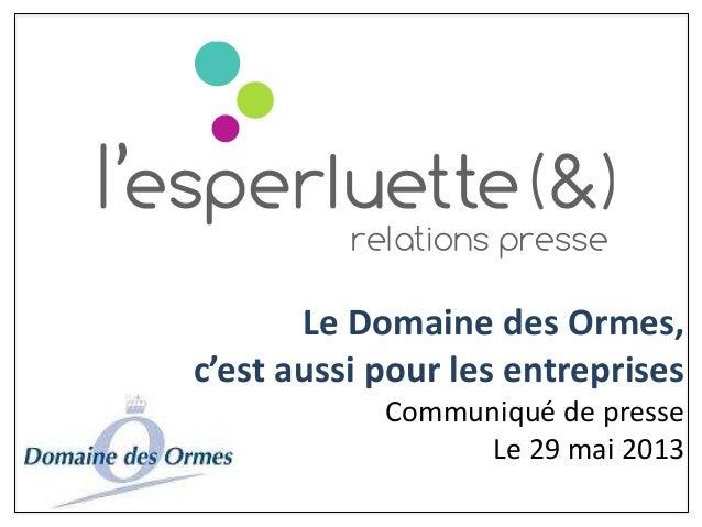 Le Domaine des Ormes,c'est aussi pour les entreprisesCommuniqué de presseLe 29 mai 2013