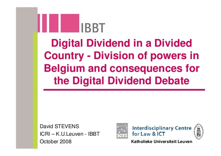 Digital Dividend in a Divided  Country - Division of powers in  Belgium and consequences for   the Digital Dividend Debate...