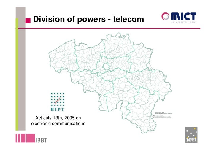 Division of powers - telecom       Act July 13th, 2005 on electronic communications