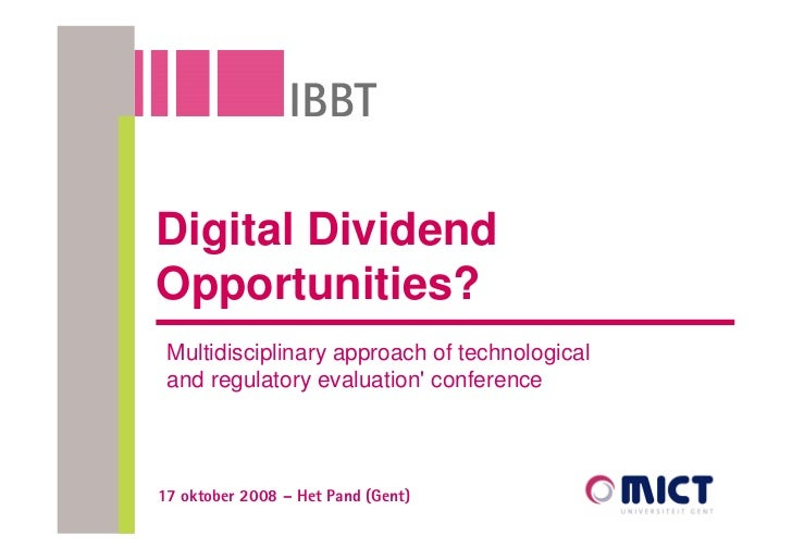 Digital Dividend Opportunities?  Multidisciplinary approach of technological  and regulatory evaluation' conference     17...