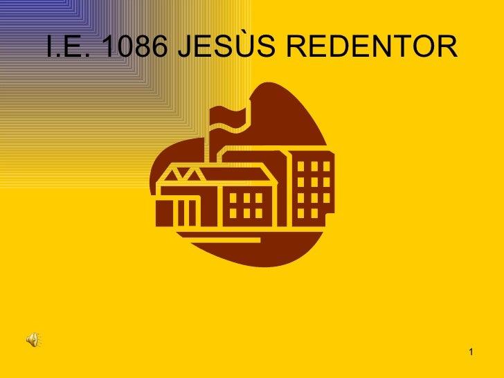 I.E. 1086 JESÙS REDENTOR