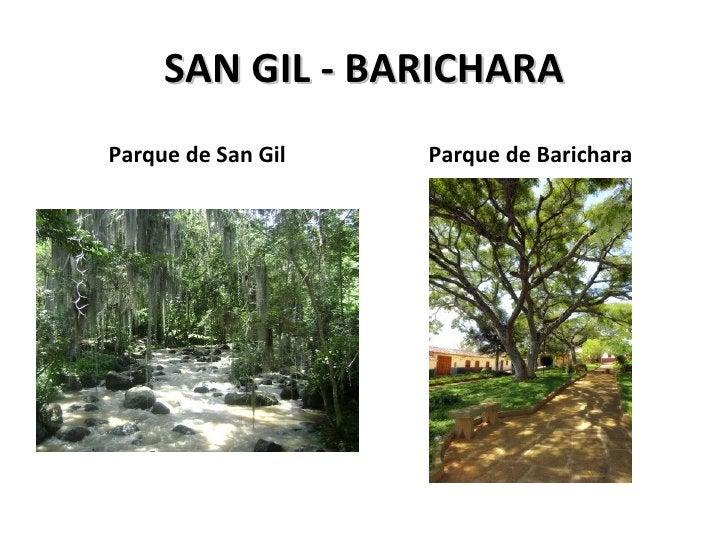 SAN GIL - BARICHARA <ul><li>Parque de San Gil </li></ul><ul><li>Parque de Barichara </li></ul>