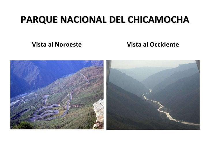 PARQUE NACIONAL DEL CHICAMOCHA <ul><li>Vista al Noroeste </li></ul><ul><li>Vista al Occidente </li></ul>