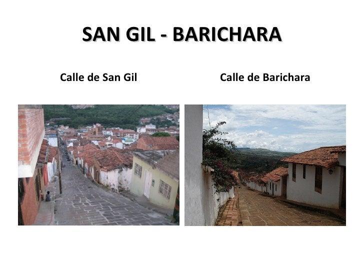 SAN GIL - BARICHARA <ul><li>Calle de San Gil </li></ul><ul><li>Calle de Barichara </li></ul>