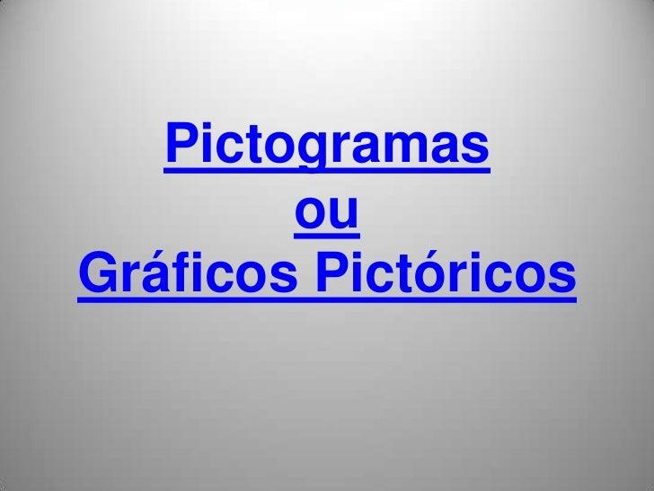 Pictogramas ou Gráficos Pictóricos<br />