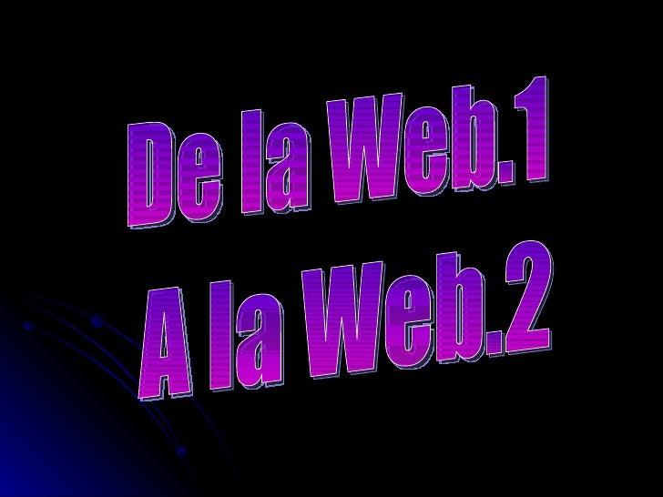 De la Web.1 A la Web.2