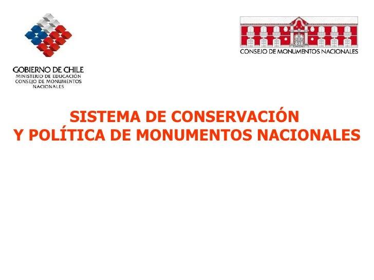 SISTEMA DE CONSERVACIÓN  Y POLÍTICA DE MONUMENTOS NACIONALES