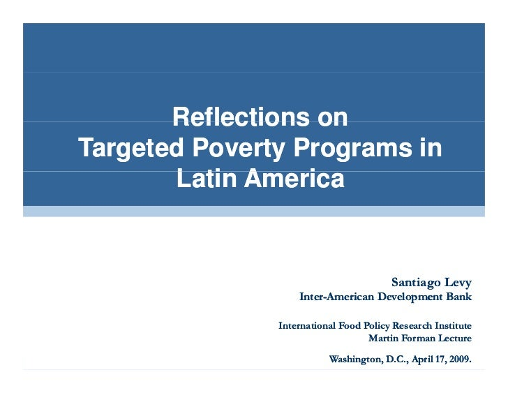 Reflections on Targeted Poverty Programs in        Latin America        L ti A     i                                      ...