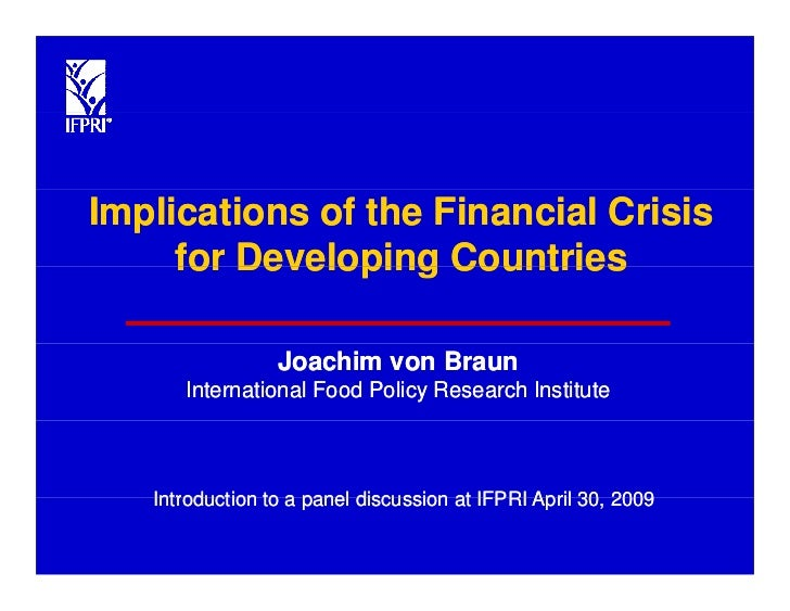 Implications of the Financial Crisis      for Developing Countries                   Joachim von Braun       International...