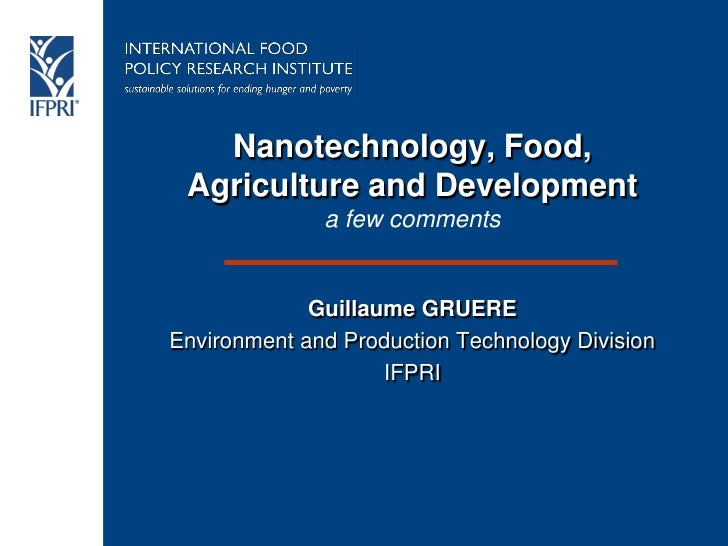 Nanotechnology, Food,  Agriculture and Development               a few comments                Guillaume GRUERE Environmen...