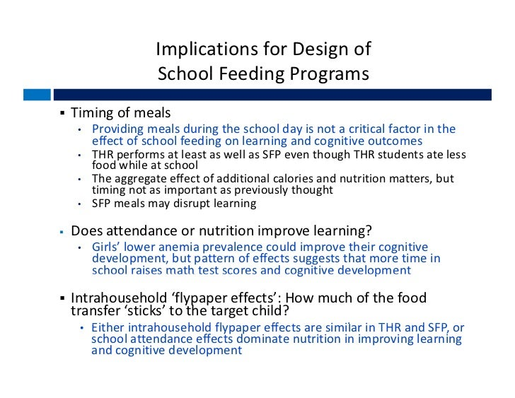 effects of the school feeding programme Costs, and cost-outcome of school feeding programmes and feeding programmes for young children evidence and recommendations.