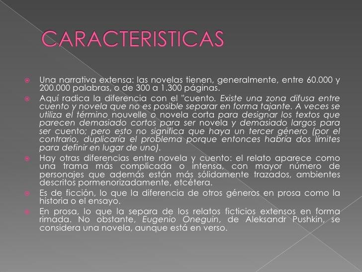 CARACTERISTICAS<br />Una narrativa extensa: las novelas tienen, generalmente, entre 60.000 y 200.000 palabras, o de 300 a ...