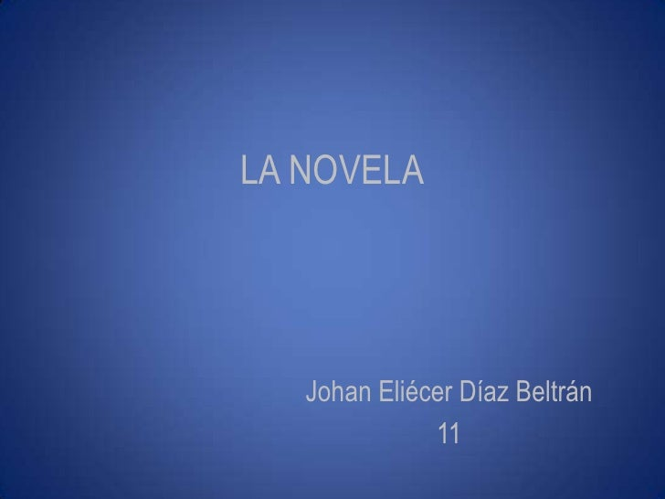 LA NOVELA        Johan Eliécer Díaz Beltrán               11