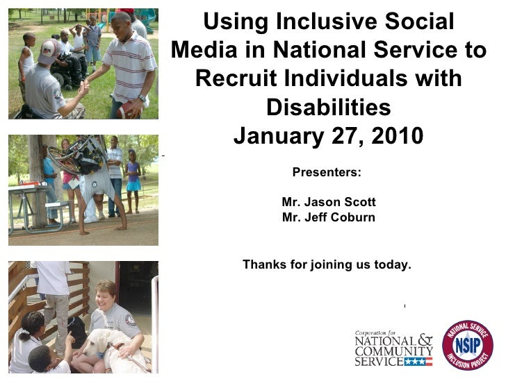Using Inclusive Social Media in National Service to Recruit Individuals with Disabilities January 27, 2010 Presenters:  Mr...