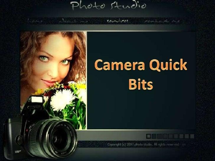 Camera Quick Bits<br />