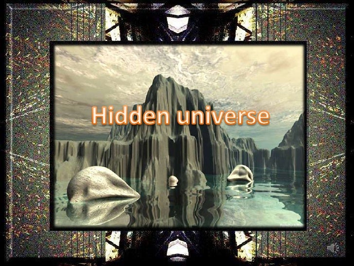 Hidden universe<br />